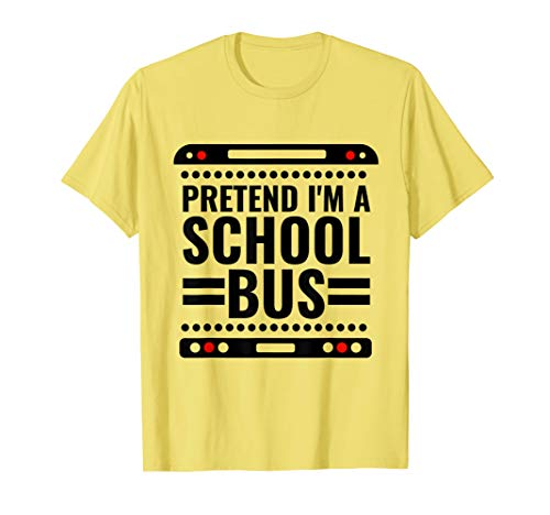 Pretend I'm a School Bus Funny Easy Halloween Costume -