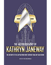 The Autobiography of Kathryn Janeway: The History of the Captain who went further than any had before: 3
