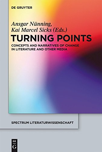 Turning Points: Concepts and Narratives of Change in Literature and Other Media PDF Download