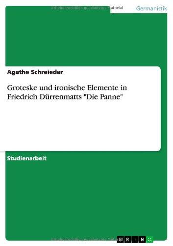 Groteske und ironische Elemente in Friedrich Dürrenmatts Die Panne