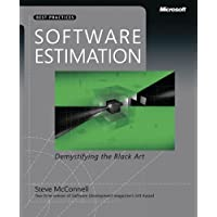Software Estimation: Demystifying the Black Art: The Black Art Demystified (Best Practices (Microsoft))