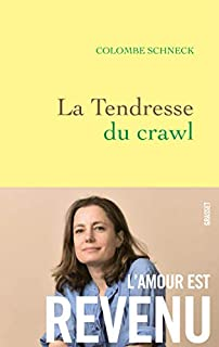 La tendresse du crawl, Schneck, Colombe