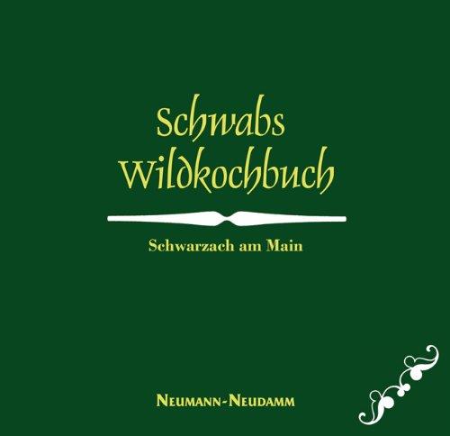 Schwabs Wildkochbuch: Schwarzach am Main