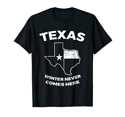 Funny Texas Tshirt Winter Gift for Texans Winter Never comes ()