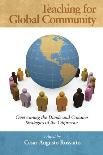 Teaching for Global Community: Overcoming the Divide and Conquer Strategies of the Oppressor pdf