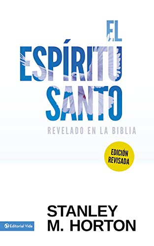Espiritu Santo Revelado En La Biblia Revisada Horton Stanley M 9780829704198 Amazon Com Books