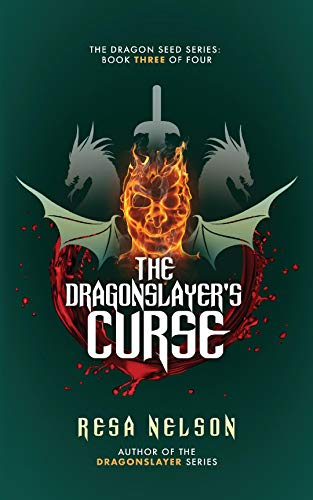 The Dragonslayer's Curse: The Dragon Seed Series: Book Three of Four
