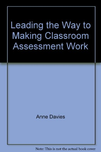 Leading the Way to Making Classroom Assessment Work