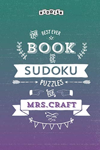 The Best Ever Book of Sudoku Puzzles for Mrs. Craft