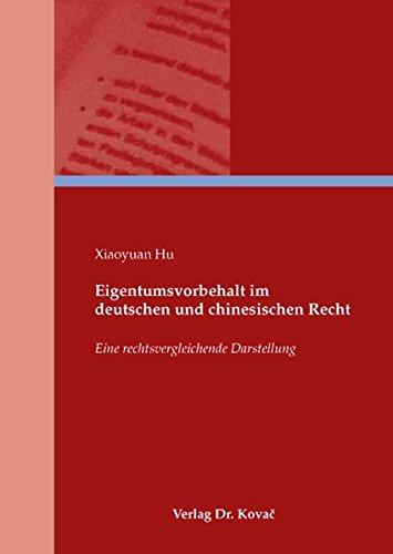 Download Eigentumsvorbehalt im deutschen und chinesischen Recht. Eine rechtsvergleichende Darstellung pdf