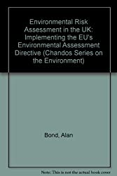 Environmental Risk Assessment in the UK: Implementing the EU's Environmental Assessment Directive (Chandos Series on the Environment)