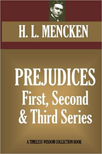 Prejudices: First, Second And Third Series