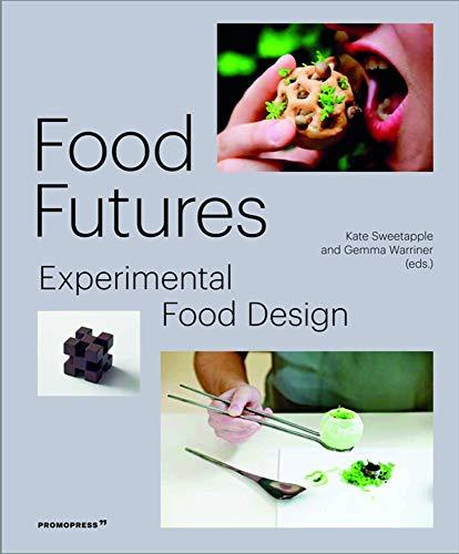 Food Futures: Experimental Food Design