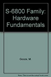 S-6800 Family: Hardware Fundamentals (Addison-Wesley microbooks technical series)
