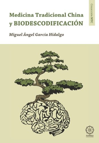 Biodescodificacin y Medicina Tradicional China (Spanish Edition)