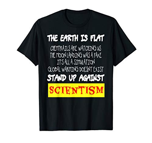 Stand Up Against Scientism Tshirt Flat Earth Chemtrails T-Shirt (Questions To Ask About The Moon Landing)
