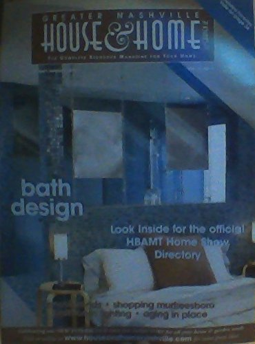 Bath Design / The Official HBAMT Home Show Directory / Closet Trends / Shopping Murfreesboro / Bathroom Lighting / Aging in Place (Greater Nashville House & Home, Volume 11, Number - Shopping Murfreesboro