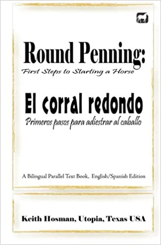 Round Penning: First Steps to Starting a Horse / El corral redondo: Primeros pa 1st Edition