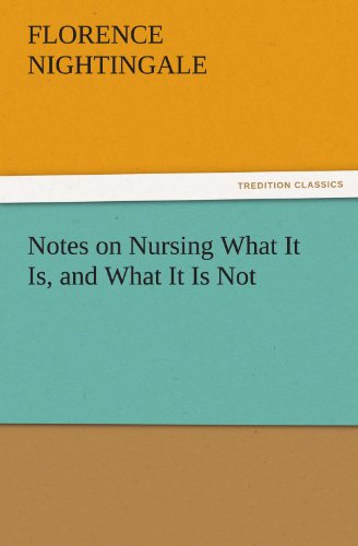 Notes on Nursing What It Is, and What It Is Not (TREDITION CLASSICS)