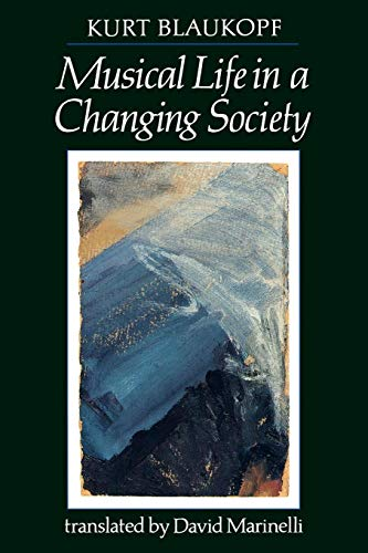 Musical Life in a Changing Society: Aspects of Musical Sociology (Amadeus)