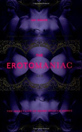 The Erotomaniac: The Secret Life of Henry Spencer Ashbee PDF
