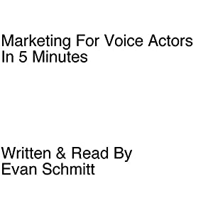 Marketing for Voice Actors in Five Minutes Audiobook
