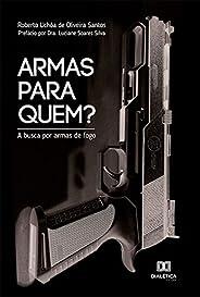 Armas para Quem?: a busca por armas de fogo