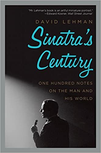 Sinatra's Century: One Hundred Notes on the Man and His
