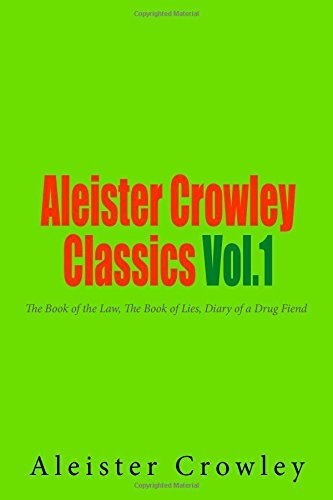 Aleister Crowley Classics Vol.1: The Book of the Law, The Book of Lies, Diary of a Drug Fiend by Aleister Crowley (8-Jul-2014) Paperback