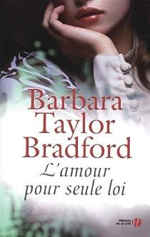 L'amour pour seule loi par Taylor Bradford