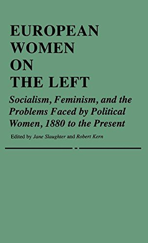 European Women on the Left: Socialism, Feminism, and the Problems Faced by Political Women, 1880 to the Present (Contributions in Ethnic Studies,)