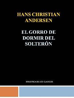Amazon.com: El gorro de dormir del solterón - Hans Christian Andersen