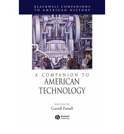 Download [(A Companion to American Technology)] [Author: Carroll W. Pursell] published on (June, 2008) PDF