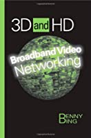 3D and HD Broadband Video Networking Front Cover
