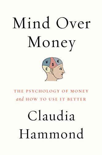 Mind over Money: The Psychology of Money and How to Use It Better cover