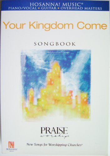 (Your Kingdom Come Songbook)