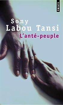 L'Anté-peuple par Labou Tansi