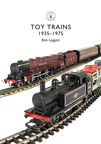 Toy Trains: 1935-1975 (Shire Library Book 854)