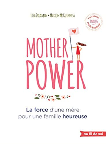 Amazon Fr Mother Power La Force D Une Mère Pour Une