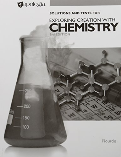 Exploring Creation with Chemistry, 3rd Edition, Test and Solutions Manual Only
