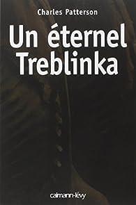 Un éternel Treblinka par Charles Patterson