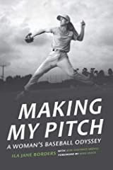Making My Pitch tells the story of Ila Jane Borders, who despite formidable obstacles became a Little League prodigy, MVP of her otherwise all-male middle school and high school teams, the first woman awarded a baseball scholarship, an...