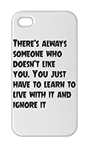 There's always someone who doesn't like you. You just have Iphone 5-5s plastic case