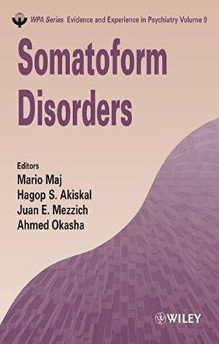 Somatoform Disorders (WPA Series in Evidence & Experience in Psychiatry)