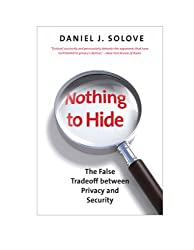 """""""If you've got nothing to hide,"""" many people say, """"you shouldn't worry about government surveillance."""" Others argue that we must sacrifice privacy for security. But as Daniel J. Solove argues in this important book, these arguments and many others..."""