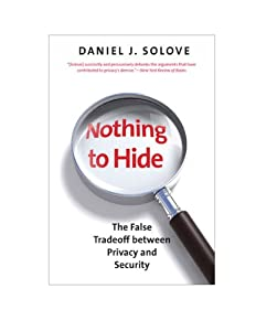 """""""If you've got nothing to hide,"""" many people say, """"you shouldn't worry about government surveillance."""" Others argue that we must sacrifice privacy for security. But as Daniel J. Solove argues in this important book, these arguments and many others a..."""