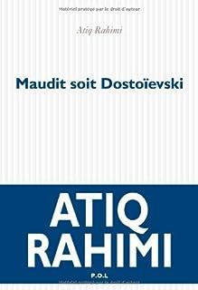 Maudit soit Dostoïevski : [roman], Rahimi, Atiq