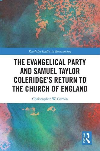 The Evangelical Party and Samuel Taylor Coleridge's Return to the Church of England