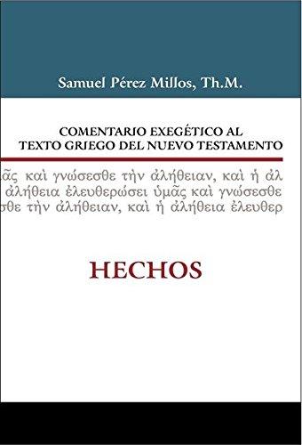 Comentario exegético al Griego del Nuevo Testamento Hechos (Spanish Edition) by CLIE
