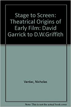 Descargar Libros Gratis Español Stage To Screen: Theatrical Origins Of Early Film: David Garrick To D.w.griffith PDF Gratis Sin Registrarse